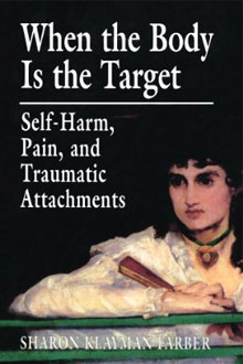 When the Body Is the Target: Self-Harm, Pain, and Traumatic Attachments